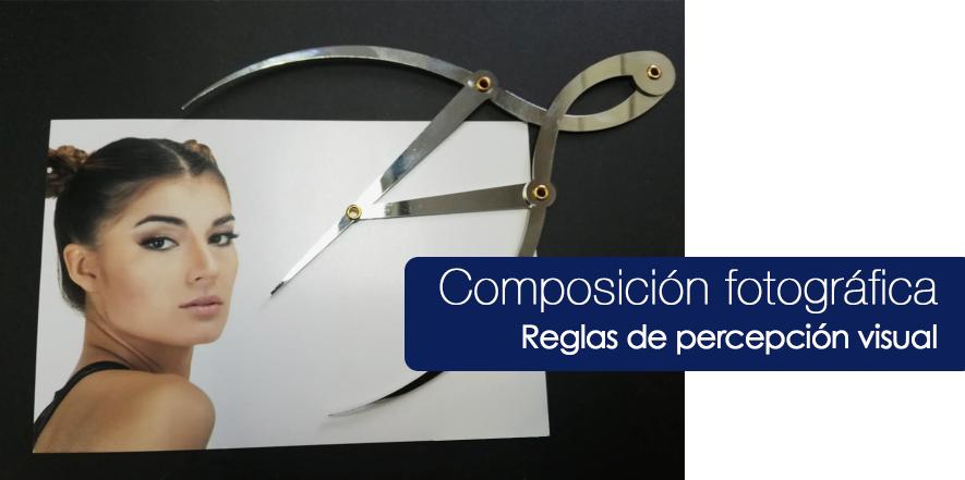Curso de Fotografía<br>Composición Fotográfica <br>Reglas de Percepción Visual<br>8 de Enero 2020 <br>