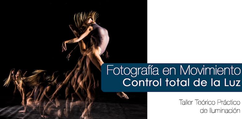 Arte Fotográfico en Movimiento <br>19 de Enero<br>5 horas <br>Taller - Teórico / Practico
