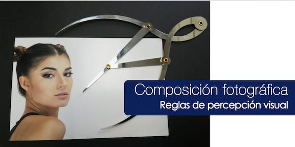 Curso de Fotografía<br>Composición Fotográfica <br>Reglas de Percepción Visual<br>11 Enero 2019 <br> Turno Mañana <br> 12 horas